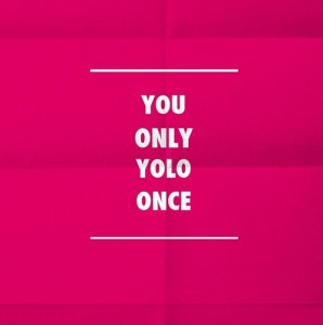 You only YOLO once